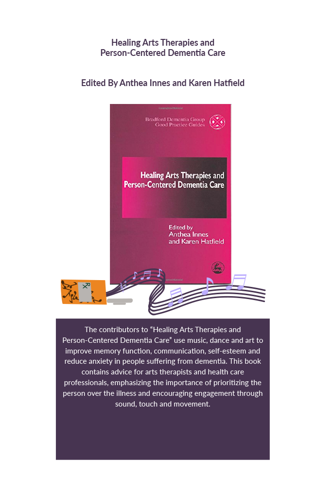 Healing arts therapies and person-centered dementia care Book Cover