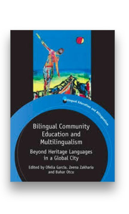 Bilingual Community Education and Multilingualism: <p>Beyond Heritage Languages in a Global City Bookcover