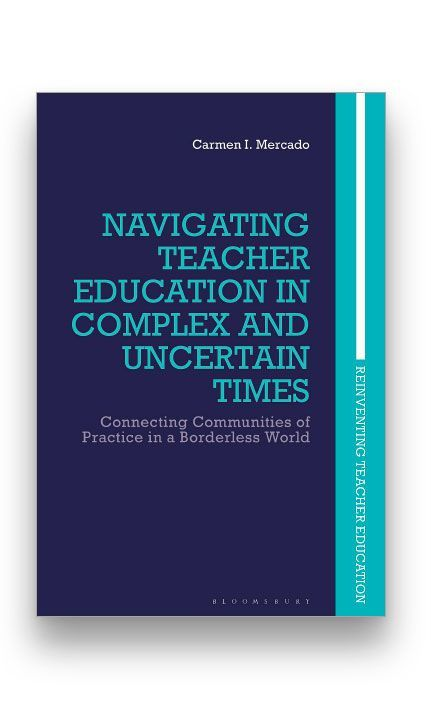 Navigating Teacher Education in Complex and Uncertain Times: Connecting Communities of Practice in a Borderless World Bookcover