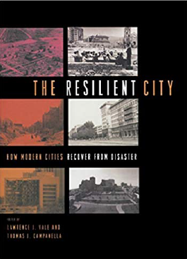 The Resilient City : How Modern Cities Recover from Disaster Book Cover