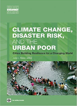 Climate Change, Disaster Risk, and the Urban Poor : Cities Building Resilience for a Changing World Book Cover