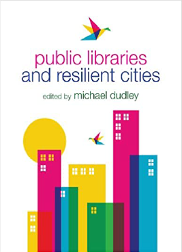 Public Libraries and Resilient Cities Book Cover
